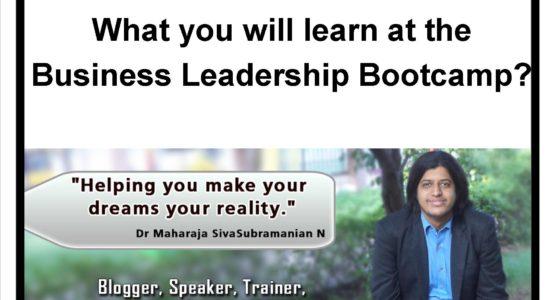 What you will learn at the Business Leadership Bootcamp by Dr Maharaja SivaSubramanian N